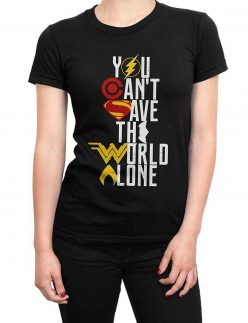 justice-league-cant-save-world-alone-t-shirt
